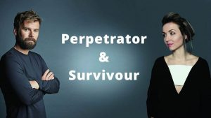 Perpetrator and Survivour