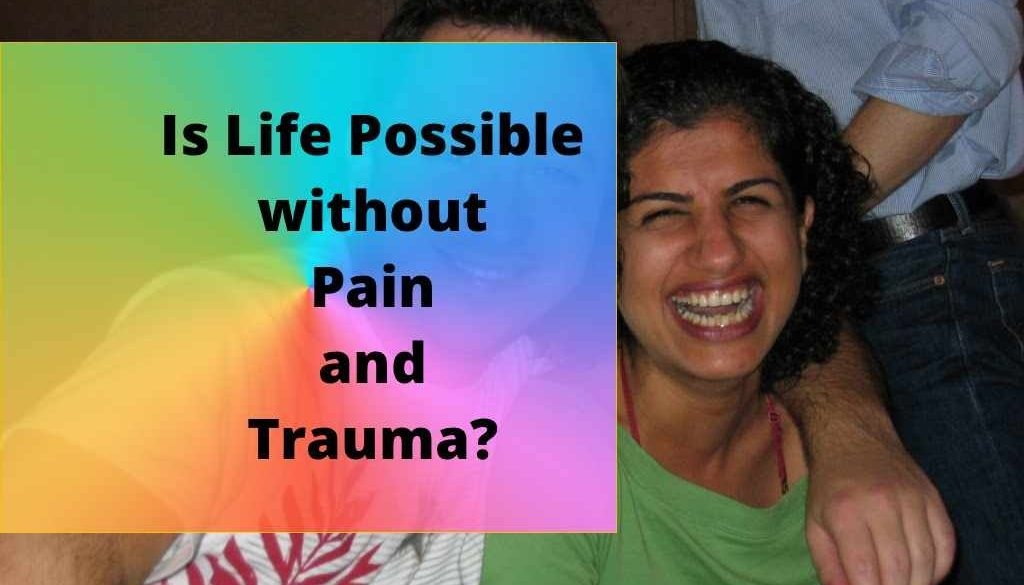 Life without Pain and Trauma